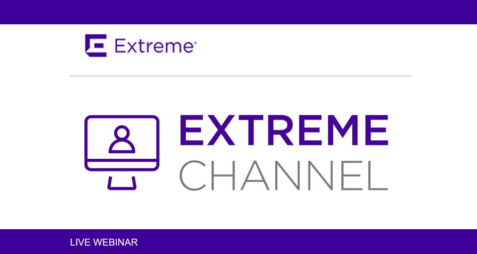 Extreme Networks Webinar